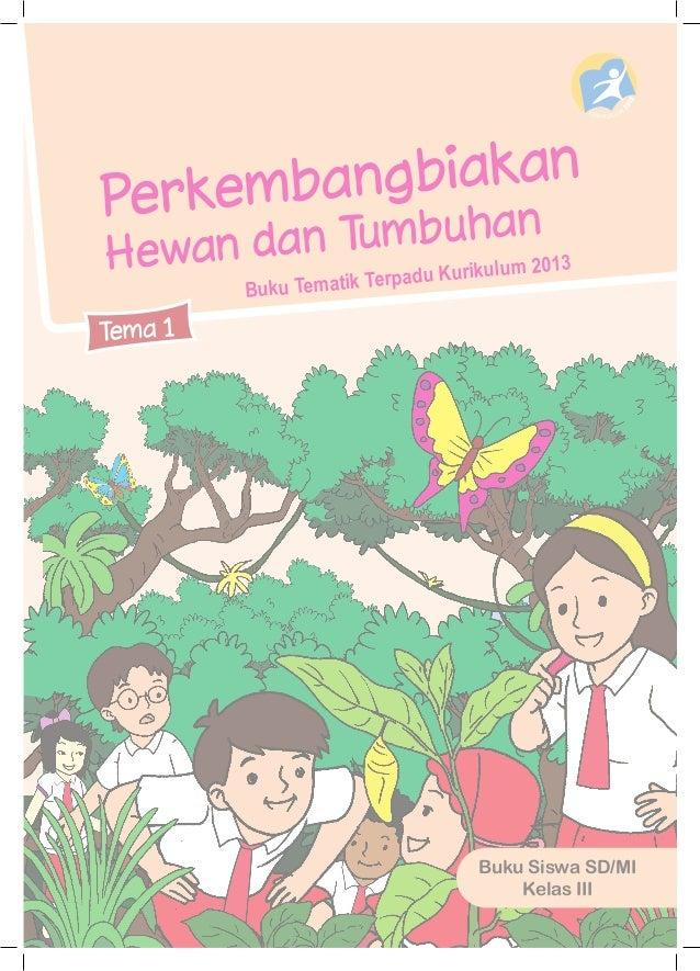 Perkembangbiakan Hewan Dan Tumbuhan Kelas 3 Tema1 Buku Siswa