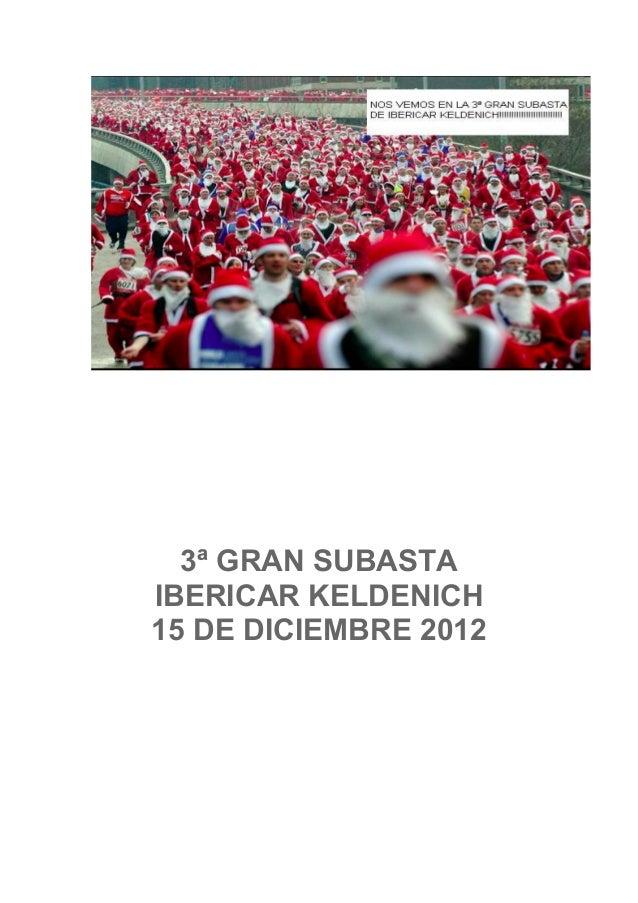 3ª GRAN SUBASTAIBERICAR KELDENICH15 DE DICIEMBRE 2012