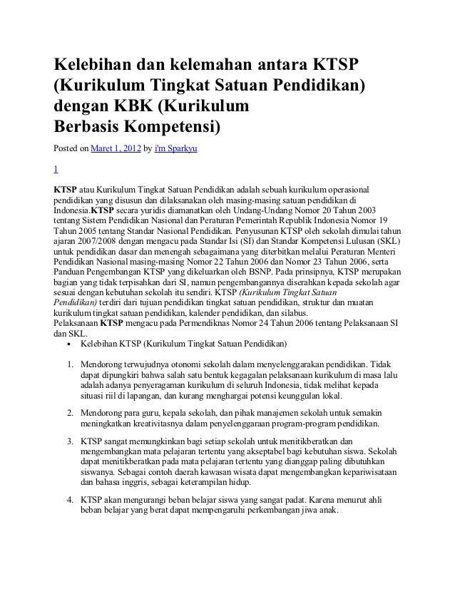 Kelebihan dan kelemahan antara KTSP(Kurikulum Tingkat Satuan Pendidikan)dengan KBK (KurikulumBerbasis Kompetensi)Posted on...