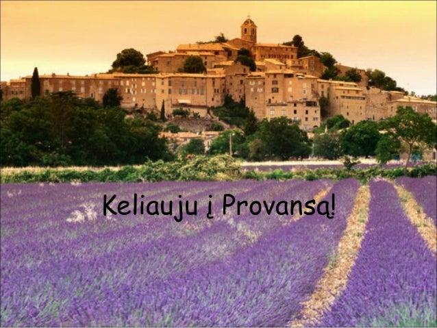 Keliauju į Provansą!