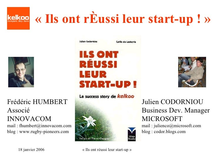 «Ils ont réussi leur start-up! » Frédéric HUMBERT Associé  INNOVACOM mail : fhumbert@innovacom.com blog : www.rugby-pion...