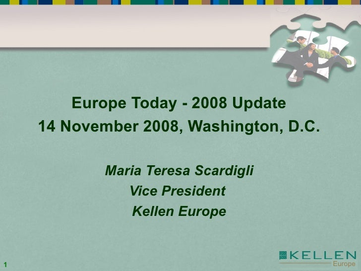 Kellen Europe: Europe Today 2008