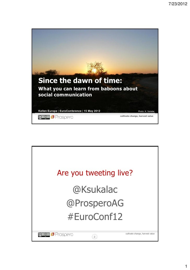 7/23/2012Since the dawn of time:What you can learn from baboons aboutsocial communicationKellen Europe | EuroConference | ...