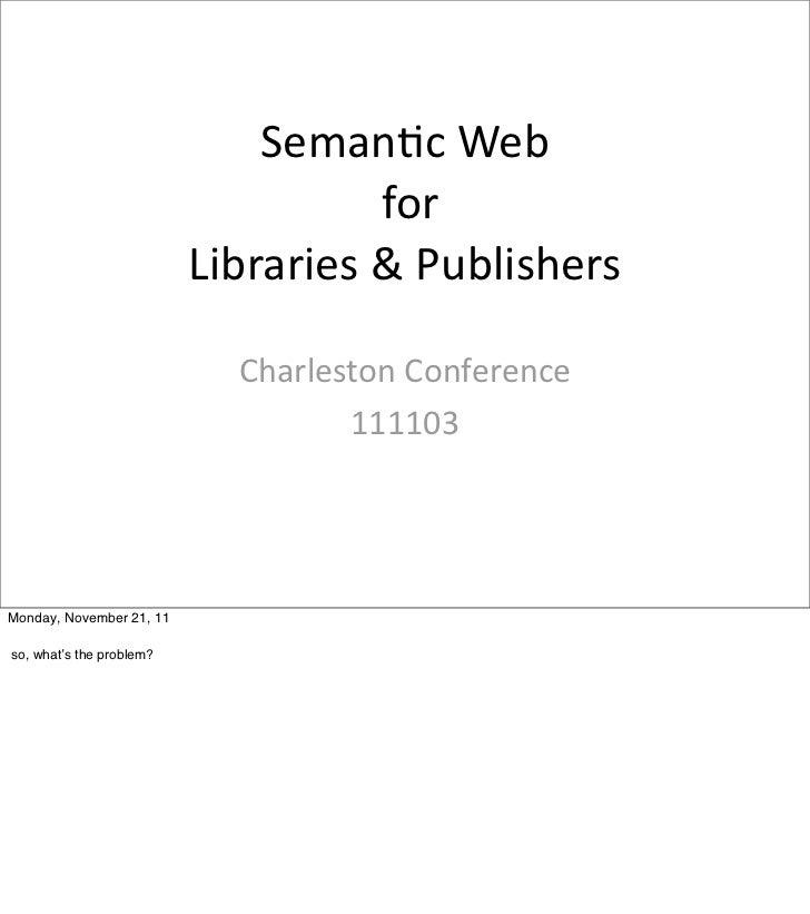 The Semantic Web for Librarians and Publishers, by Michael Keller, Stanford University