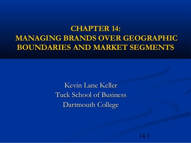 14.1CHAPTER 14:CHAPTER 14:MANAGING BRANDS OVER GEOGRAPHICMANAGING BRANDS OVER GEOGRAPHICBOUNDARIES AND MARKET SEGMENTSBOUN...