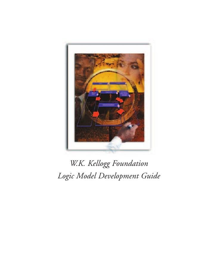 W.K. Kellogg Foundation Logic Model Development Guide