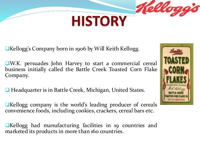 an analysis of will kelloggs invention of cornflakes Kellogg's corn flakes were originally invented in the  a cereal where oats and corn were baked and  mr kellogg changed the name of his invention to.