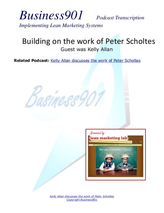 Business901                      Podcast Transcription  Implementing Lean Marketing Systems    Building on the work of Pet...
