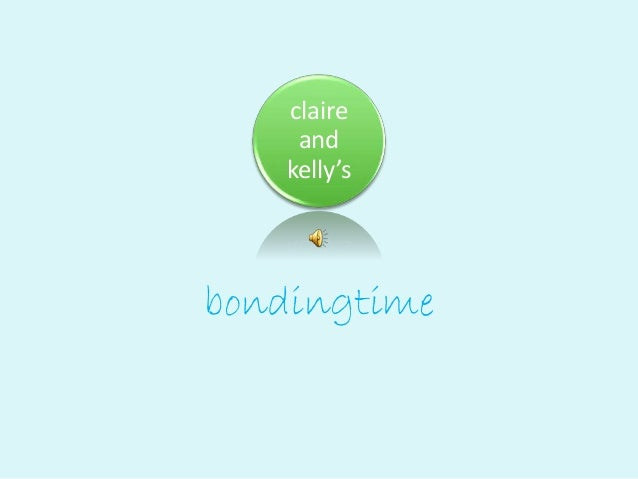 claire and kelly's bondingtime