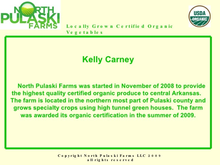 Copyright North Pulaski Farms LLC 2009  all rights reserved Locally Grown Certified Organic Vegetables Kelly Carney   Nort...