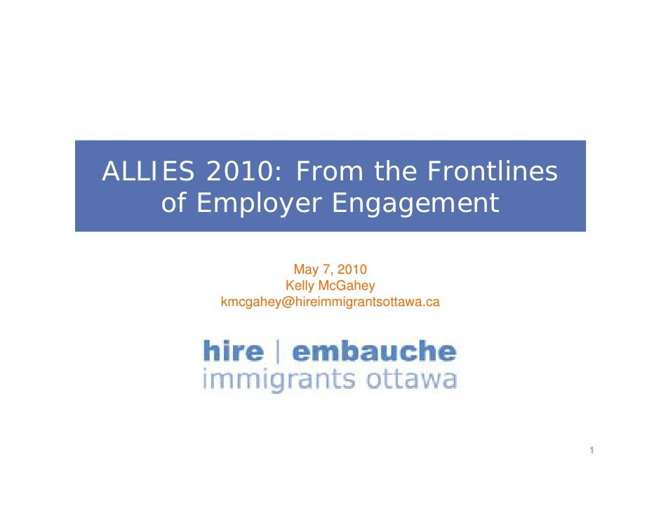 ALLIES 2010: From the Frontlines     of Employer Engagement                   May 7, 2010                 Kelly McGahey   ...