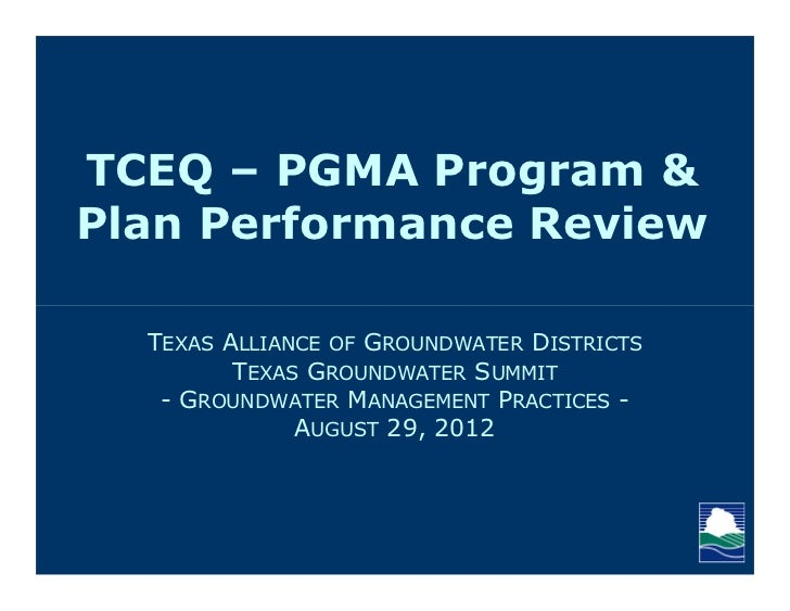 TCEQ – PGMA Program &Plan Performance Review  TEXAS ALLIANCE OF GROUNDWATER DISTRICTS         TEXAS GROUNDWATER SUMMIT   -...