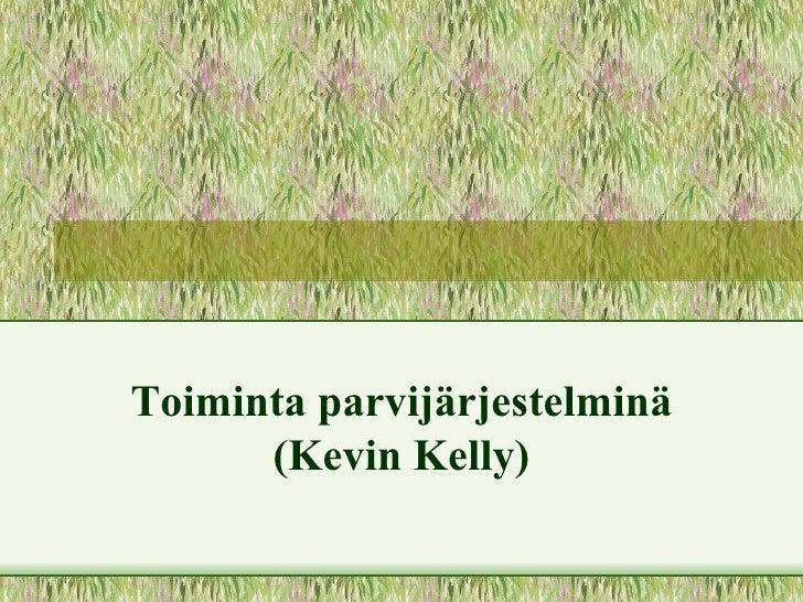 Toiminta parvijärjestelminä (Kevin Kelly)