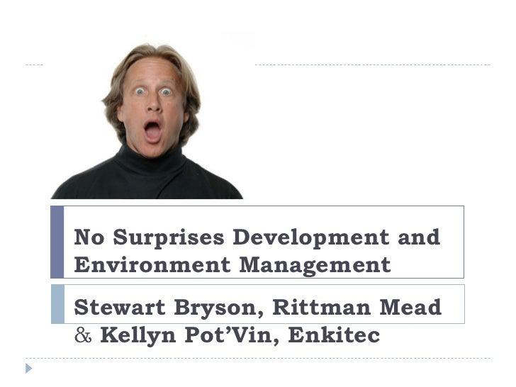 No Surprises Development andEnvironment ManagementStewart Bryson, Rittman Mead& Kellyn Pot'Vin, Enkitec