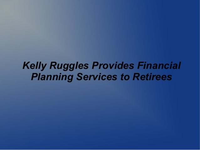 Kelly Ruggles Provides Financial Planning Services to Retirees