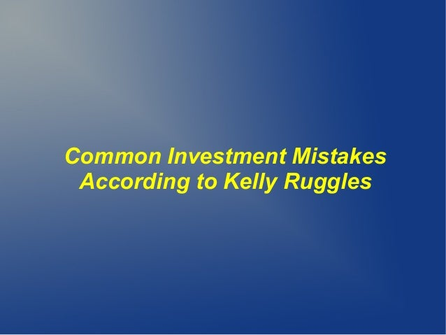 Common Investment Mistakes According to Kelly Ruggles