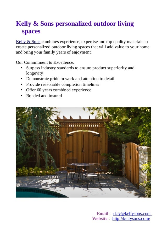 Kelly & Sons personalized outdoor livingspacesKelly & Sons combines experience, expertise and top quality materials tocrea...