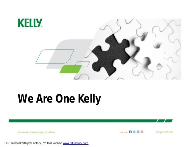 We Are One Kellykellyservices.cnPDF created with pdfFactory Pro trial version www.pdffactory.com