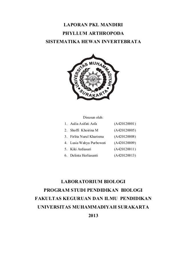 LAPORAN PKL MANDIRI PHYLLUM ARTHROPODA SISTEMATIKA HEWAN INVERTEBRATA  Disusun oleh: 1. Aulia Asifati Asfa  (A420120001)  ...