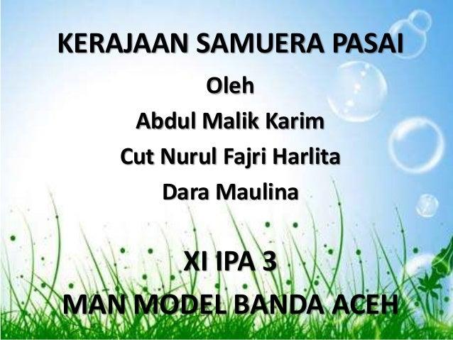 KERAJAAN SAMUERA PASAI Oleh Abdul Malik Karim Cut Nurul Fajri Harlita Dara Maulina  XI IPA 3 MAN MODEL BANDA ACEH