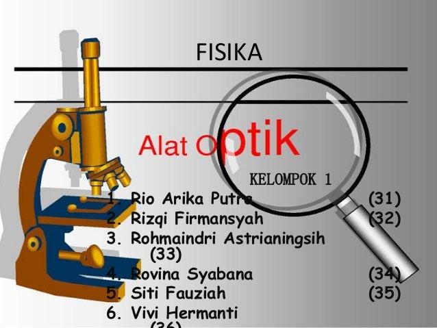 FISIKA                    KELOMPOK 11.   Rio Arika Putra             (31)2.   Rizqi Firmansyah            (32)3.   Rohmain...