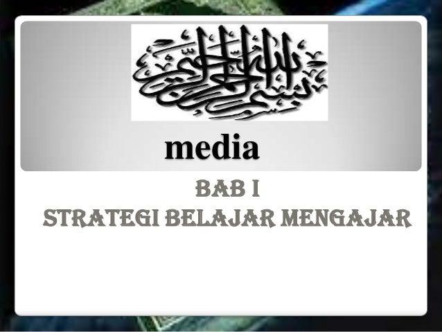 media           BAB ISTRATEGI BELAJAR MENGAJAR