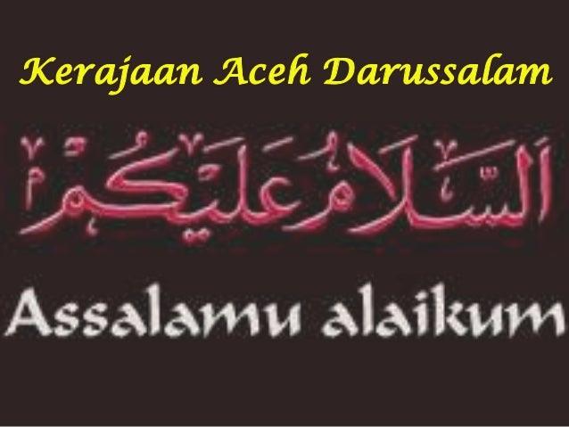 Kelompok 2. Kerajaan Aceh Darussalam (Sejarah kelas II SMA/MA ~ Kerajaan Islam di Indonesia)