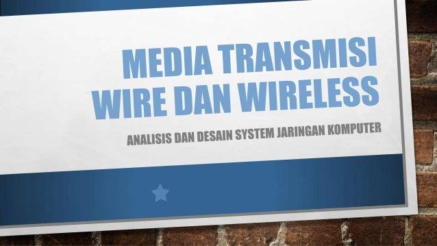 PENGERTIAN KONSEP MEDIA TRANSMISI ADALAH MEDIA YANG MENGHUBUNGKAN ANTARA PENGIRIM DAN PENERIMA INFORMASI. DATA YANG DIKIRI...