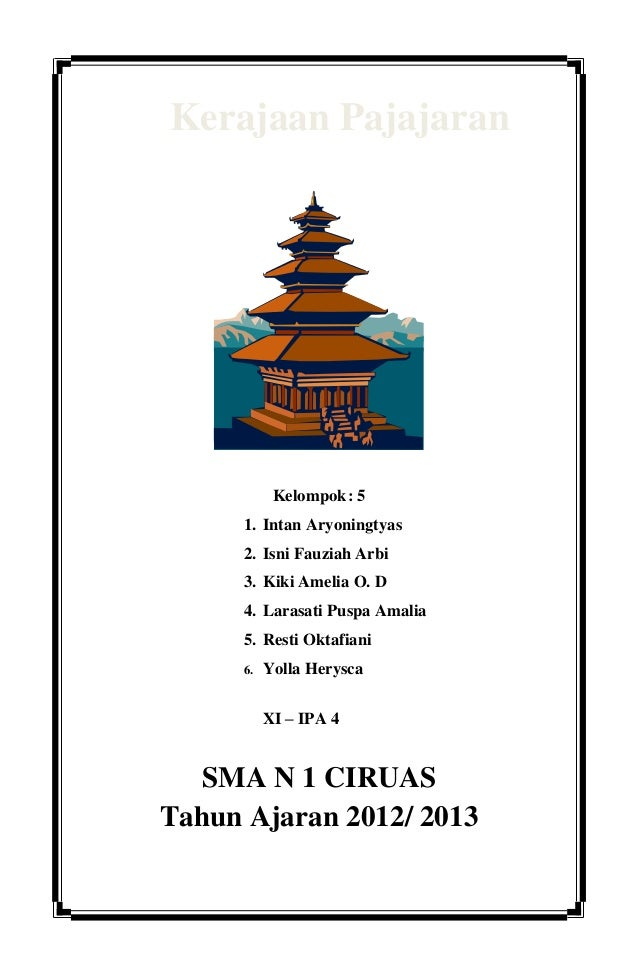Kerajaan Pajajaran            Kelompok : 5      1. Intan Aryoningtyas      2. Isni Fauziah Arbi      3. Kiki Amelia O. D  ...
