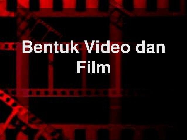 Bentuk Video dan Film