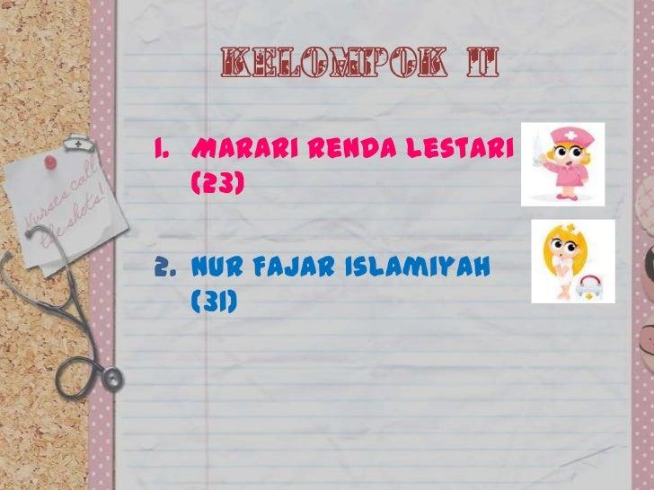 Kelompok II1. Marari Renda Lestari   (23)2. Nur Fajar Islamiyah   (31)