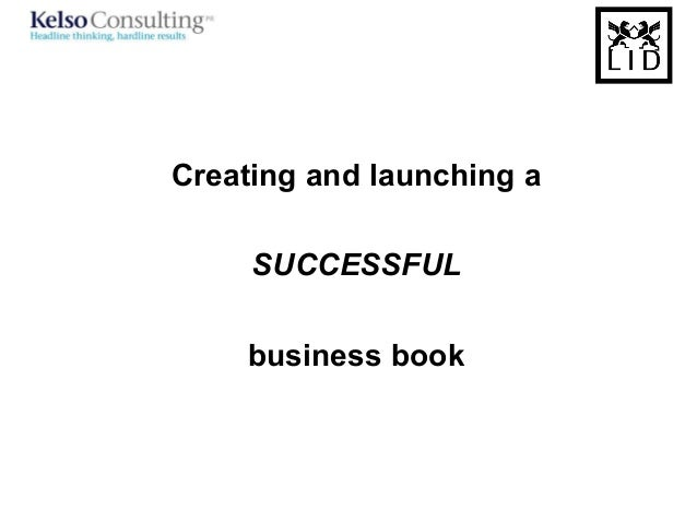 Creating and launching aSUCCESSFULbusiness book