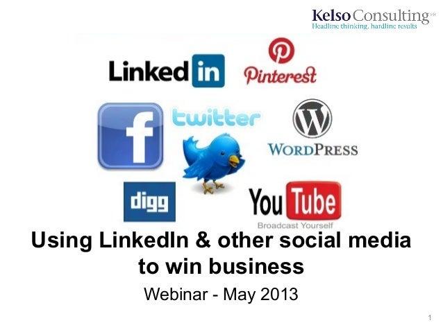 Using LinkedIn & other social mediato win businessWebinar - May 20131
