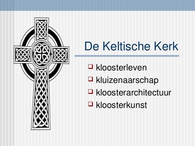 De Keltische Kerk   kloosterleven  kluizenaarschap  kloosterarchitectuur  kloosterkunst