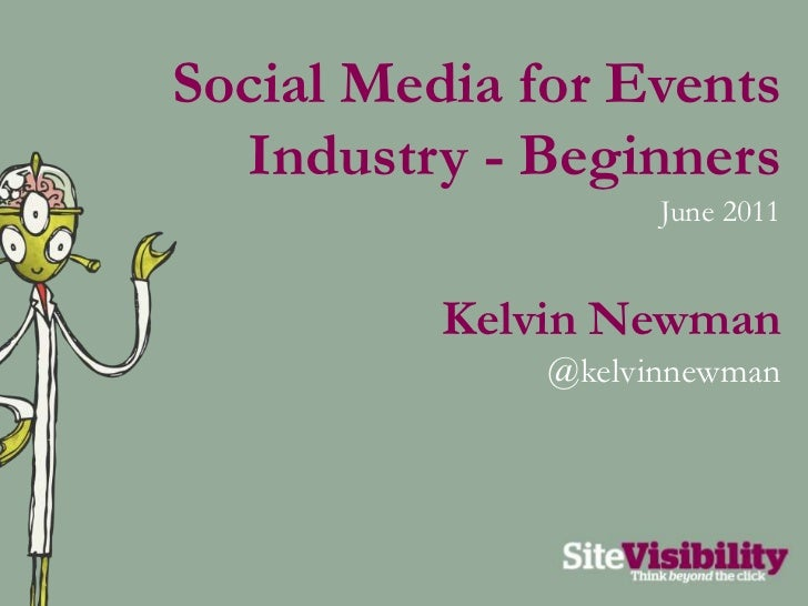 Social Media for Events Industry - Beginners<br />June 2011<br />Kelvin Newman<br />@kelvinnewman<br />