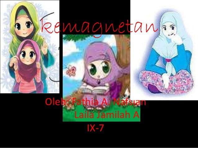 kemagnetanOleh: Fathia A. Nafsiah       Laila Jamilah A          IX-7