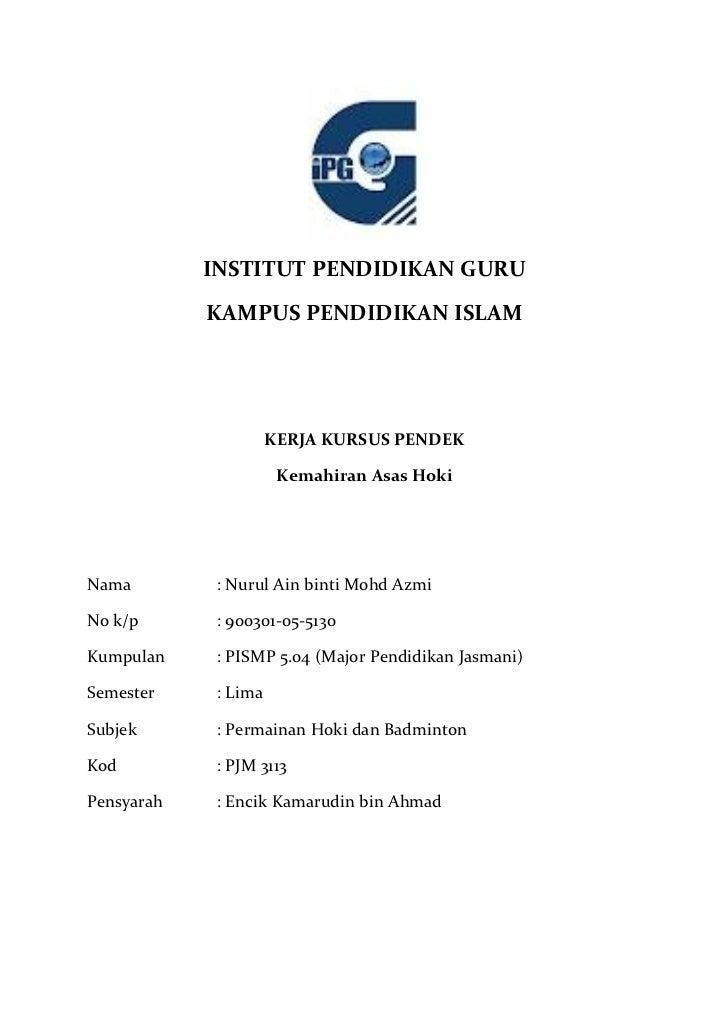 INSTITUT PENDIDIKAN GURU            KAMPUS PENDIDIKAN ISLAM                      KERJA KURSUS PENDEK                      ...