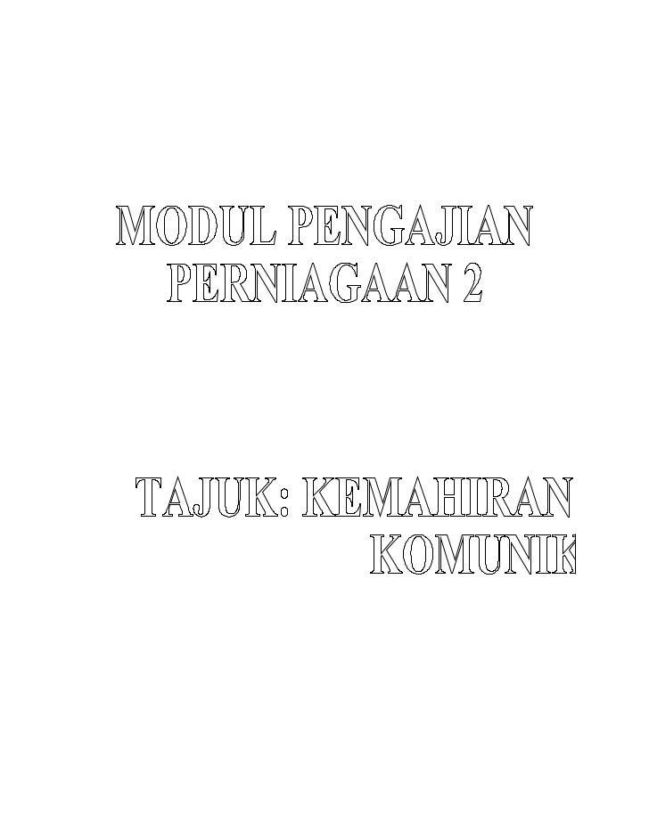 Kemahiran komunikasi(32 waktu)   1. Definisi dan proses         (i)      Definisi / kaedah         (ii)     Proses   2. Be...