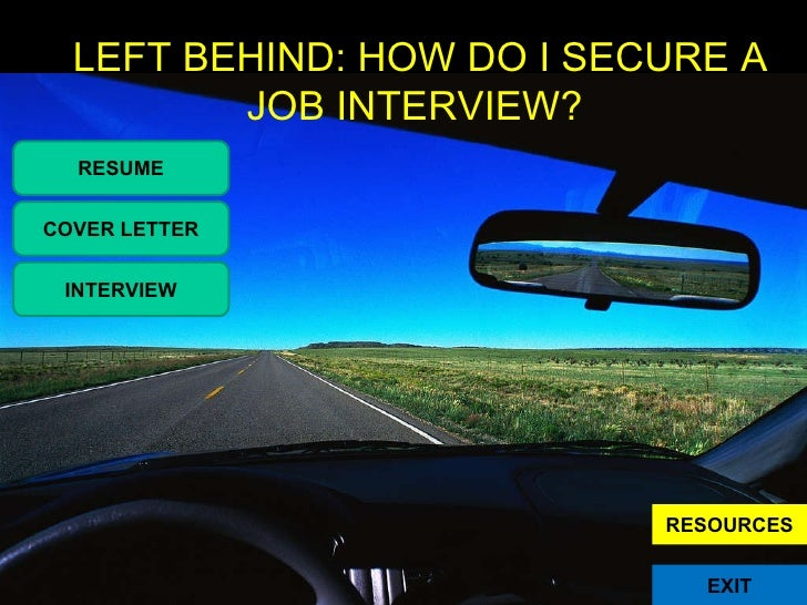 LEFT BEHIND: HOW DO I SECURE A JOB INTERVIEW?