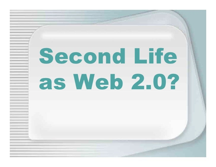 Second Life as Web 2.0?