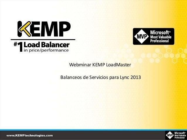 Webminar KEMP LoadMaster Balanceos de Servicios para Lync 2013