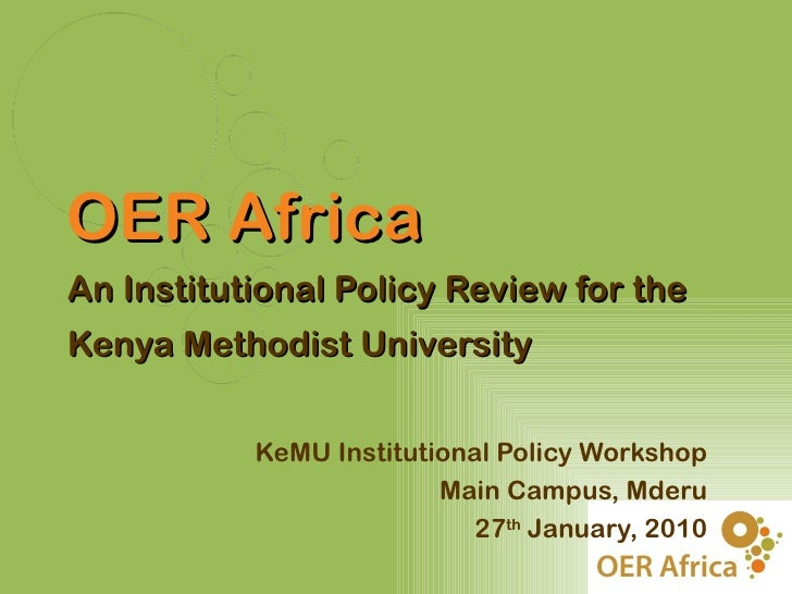 OER AfricaAn Institutional Policy Review for theKenya Methodist University           KeMU Institutional Policy Workshop   ...