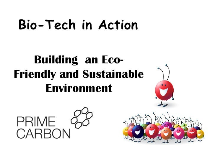 BioTech In Action: Building an EcoFriendly, Sustainable Environment