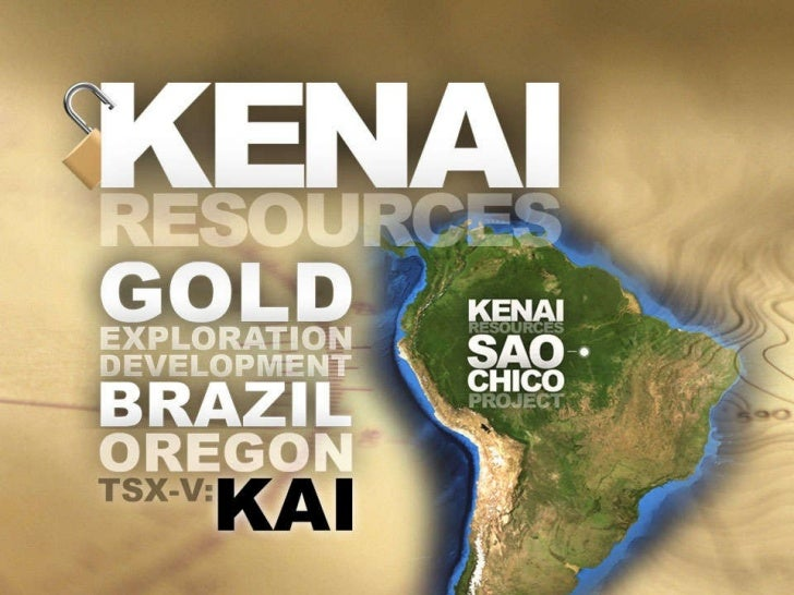 Kenai Resources (TSX.V - KAI) Corporate Presentation