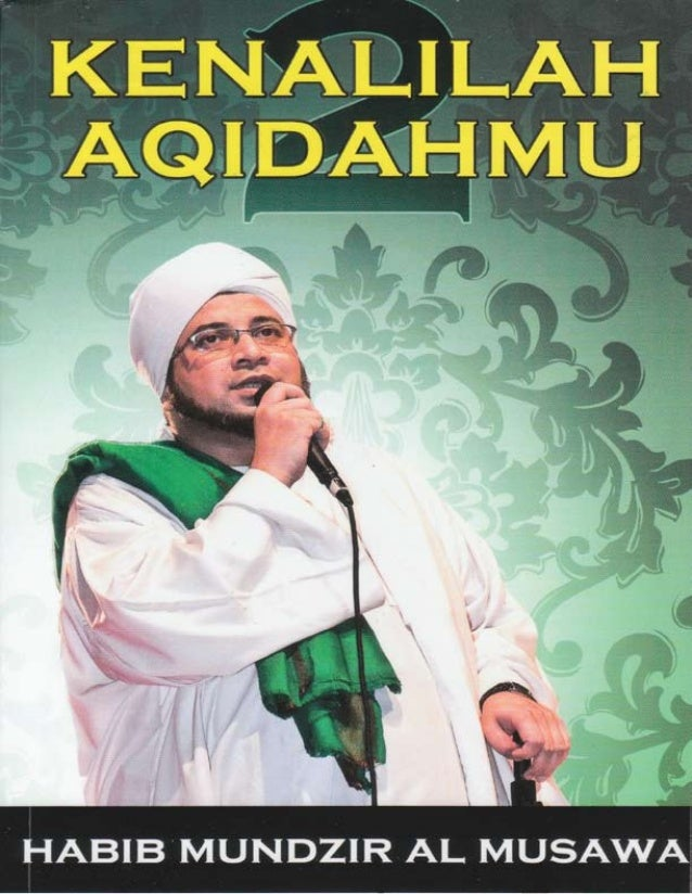 KENALILAH AKIDAHMU 2  Penulis : Munzir Almusawa Editor : Bintyqurratainiy Desain Sampul & Layout : Ahmad Fauzi Cetakan Per...