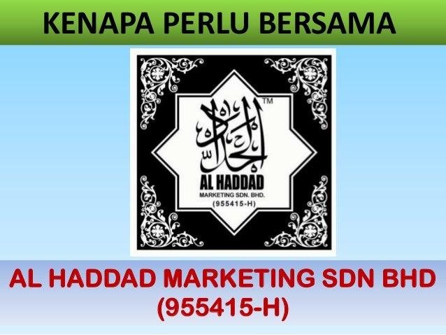 KENAPA PERLU BERSAMAAL HADDAD MARKETING SDN BHD(955415-H)