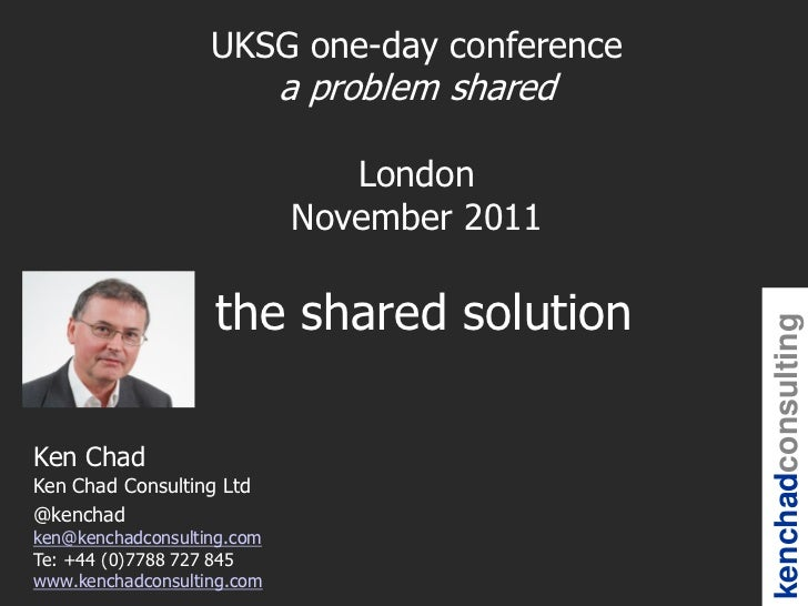 UKSG one-day conference                            a problem shared                               London                  ...