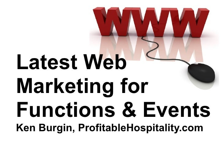 Latest Web Marketing for Functions & Events Ken Burgin, ProfitableHospitality.com