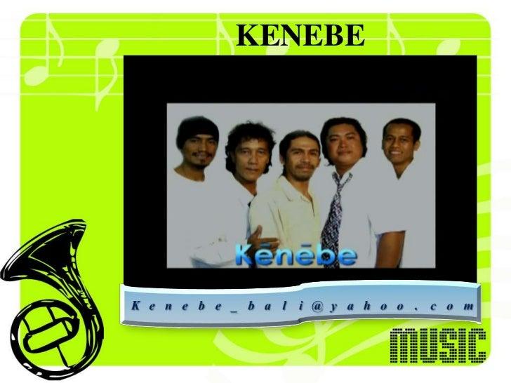 KENEBE<br />Kenebe_bali@yahoo.com<br />