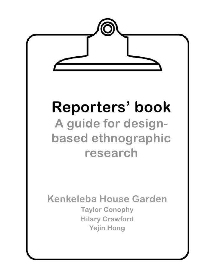 Reporters' book A guide for design- based ethnographic      research   Kenkeleba House Garden       Taylor Conophy       H...